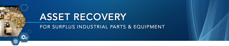 Asset Recovery for Surplus Industrial Parts & Equipment